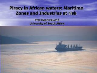 Piracy in African waters: Maritime Zones and Industries at risk