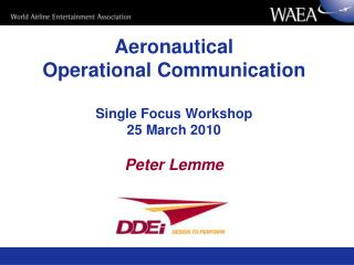 Aeronautical Operational Communication Single Focus Workshop 25 March 2010
