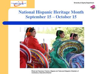 National Hispanic Heritage Month September 15 – October 15