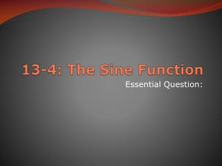 13-4: The Sine Function