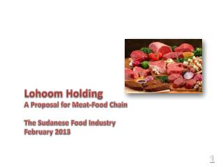 Lohoom  Holding A Proposal for Meat-Food Chain The Sudanese Food Industry February 2013