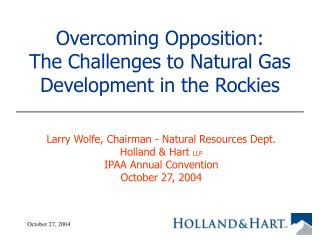 Overcoming Opposition: The Challenges to Natural Gas Development in the Rockies
