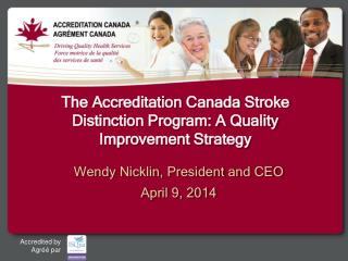 The Accreditation Canada  Stroke Distinction Program: A Quality Improvement  Strategy