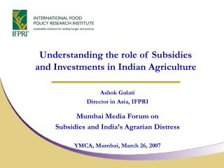 Understanding the role of Subsidies and Investments in Indian Agriculture