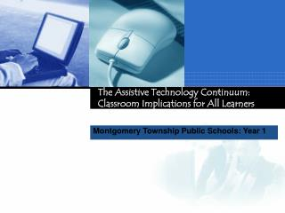 The Assistive Technology Continuum:  Classroom Implications for All Learners