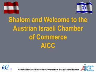 Shalom and Welcome to the  Austrian Israeli Chamber  of Commerce AICC