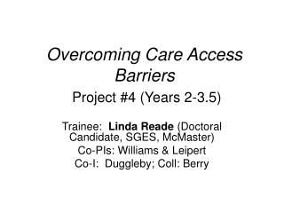 Overcoming Care Access Barriers Project #4 (Years 2-3.5)