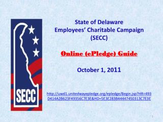 Step 1 .  Logon with State of Delaware  provided User ID and Password