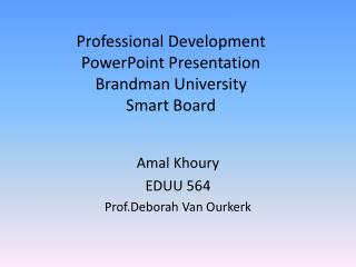 Professional Development PowerPoint Presentation Brandman University Smart Board