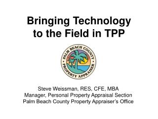 Bringing Technology to the Field in TPP