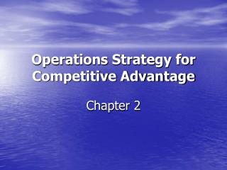 Operations Strategy for Competitive Advantage