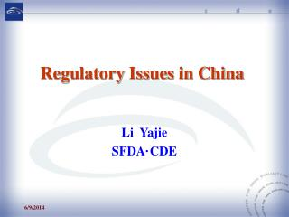 Regulatory Issues in China