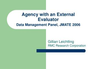 Agency with an External Evaluator Data Management Panel, JMATE 2006
