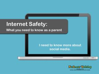 How do I talk to my child  about Internet safety? How do I protect my child  from cyberbullying?