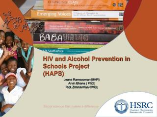 HIV and Alcohol Prevention in Schools Project  (HAPS)