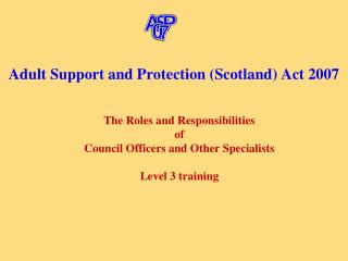 Adult Support and Protection (Scotland) Act 2007
