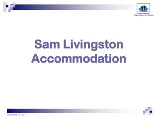 Sam Livingston Accommodation