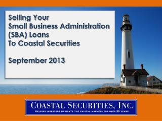 Selling Your  Small Business Administration (SBA) Loans To Coastal Securities September 2013