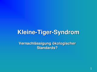 Kleine-Tiger-Syndrom