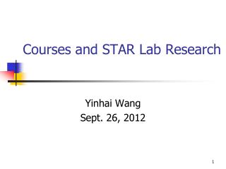 Courses and STAR Lab Research