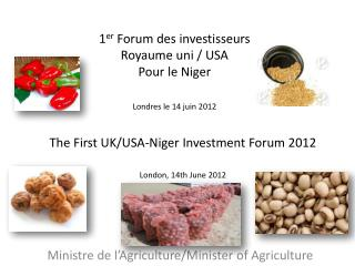 The First UK/USA-Niger Investment Forum 2012 London, 14th June 2012