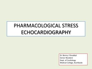 PHARMACOLOGICAL STRESS ECHOCARDIOGRAPHY
