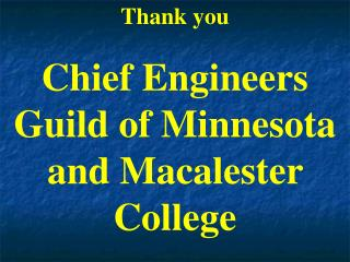 Thank you  Chief Engineers Guild of Minnesota and Macalester College