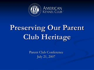 Preserving Our Parent Club Heritage