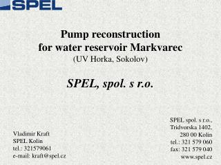 Pump reconstruction  for water reservoir Markvarec (UV Horka, Sokolov) SPEL, spol. s r.o.