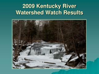 2009 Kentucky River  Watershed Watch Results