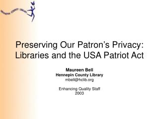 Preserving Our Patron's Privacy: Libraries and the USA Patriot Act