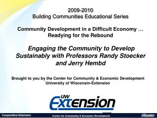 Brought to you by the Center for Community & Economic Development