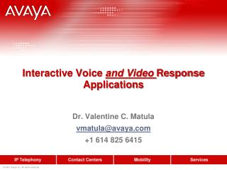 Interactive Voice  and Video  Response Applications