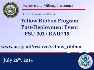 Yellow Ribbon Program Post-Deployment Event  PSU-301 / RAID 19