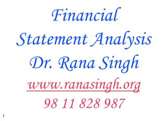 Financial Statement Analysis Dr. Rana Singh ranasingh 98 11 828 987