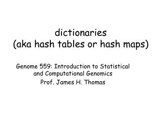 dictionaries (aka hash tables or hash maps)