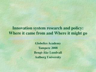 Innovation system research and policy: Where it came from and Where it might go