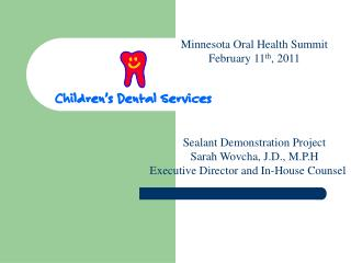 Minnesota Oral Health Summit  February 11 th , 2011 Sealant Demonstration Project