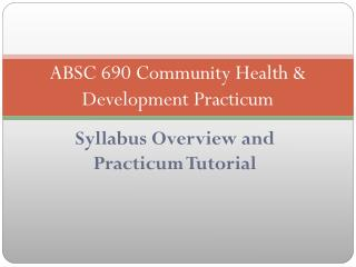ABSC 690 Community Health & Development Practicum