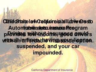 California law requires all drivers to have auto insurance.