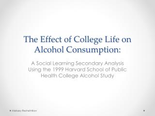 The Effect of College Life on Alcohol Consumption: