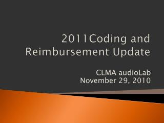2011Coding and  Reimbursement Update