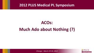 ACOs: Much Ado about Nothing (?)