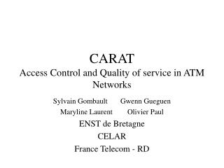 CARAT Access Control and Quality of service in ATM Networks