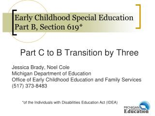 Early Childhood Special Education Part B, Section 619*