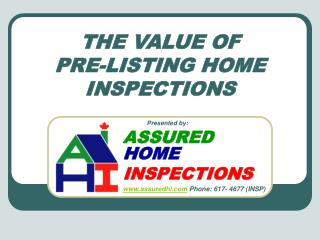 THE VALUE OF  PRE-LISTING HOME INSPECTIONS