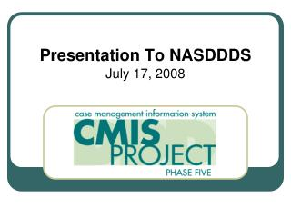 Presentation To NASDDDS July 17, 2008