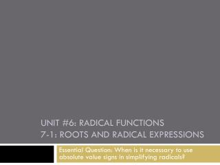 Unit #6:  Radical Functions 7-1: Roots and Radical Expressions