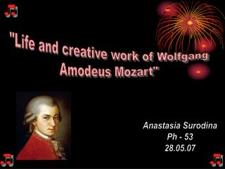 """Life and creative work of Wolfgang Amodeus Mozart"""