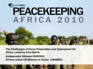 The Challenges of Force Preparation and Deployment for Africa: Lessons from Darfur